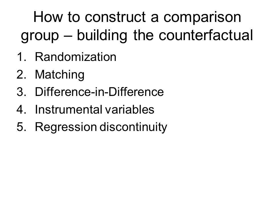 How to construct a comparison group – building the counterfactual
