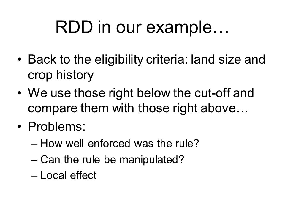 RDD in our example… Back to the eligibility criteria: land size and crop history.