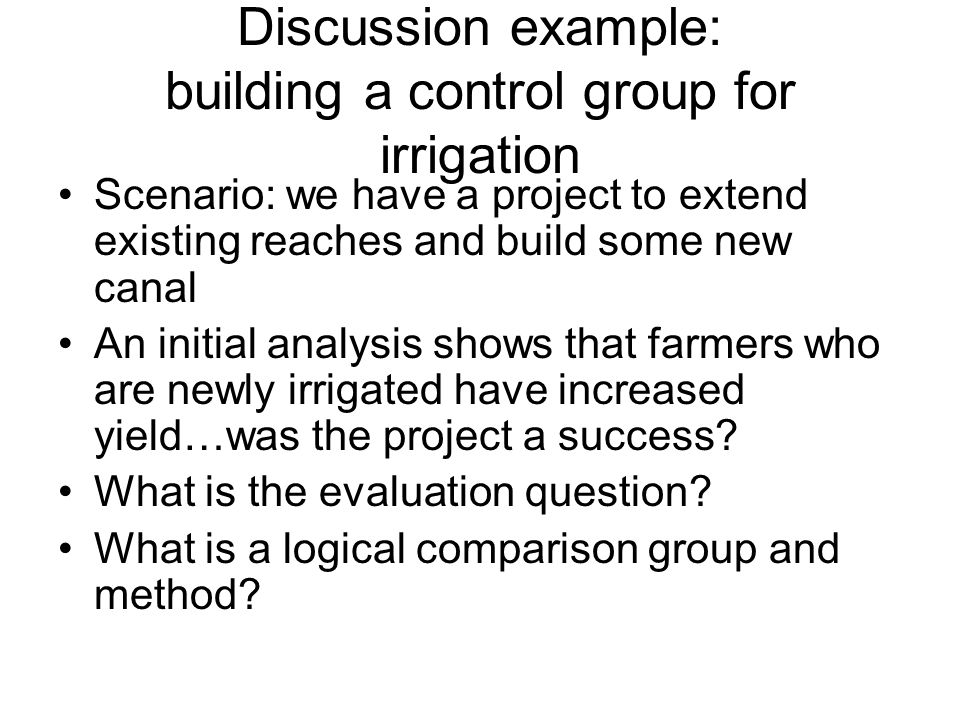 Discussion example: building a control group for irrigation