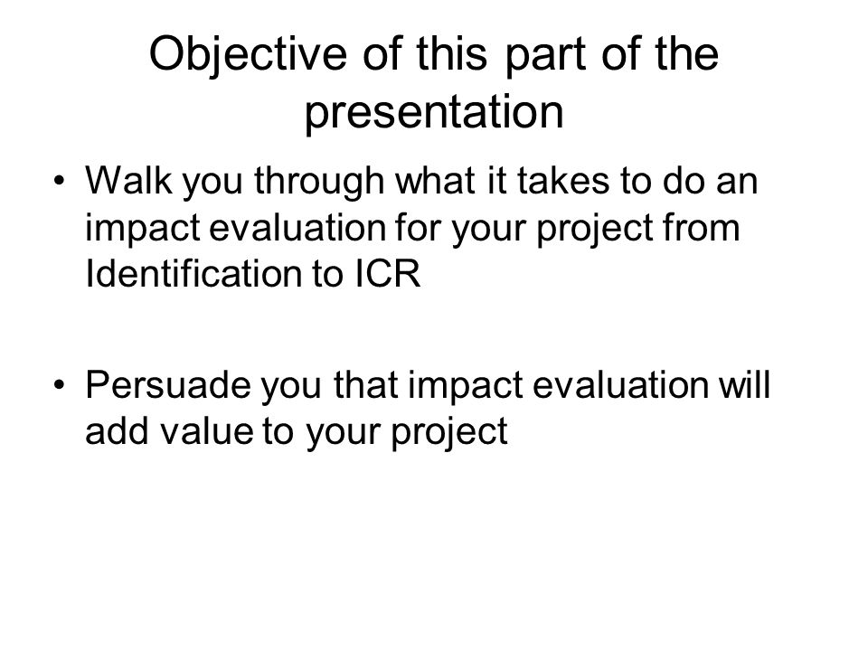 Objective of this part of the presentation