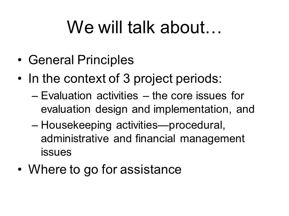 We will talk about… General Principles