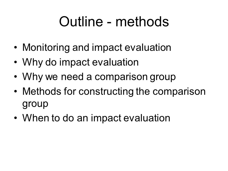 Outline - methods Monitoring and impact evaluation