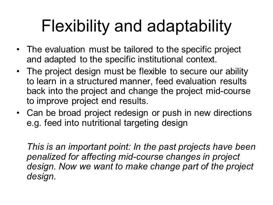 Flexibility and adaptability