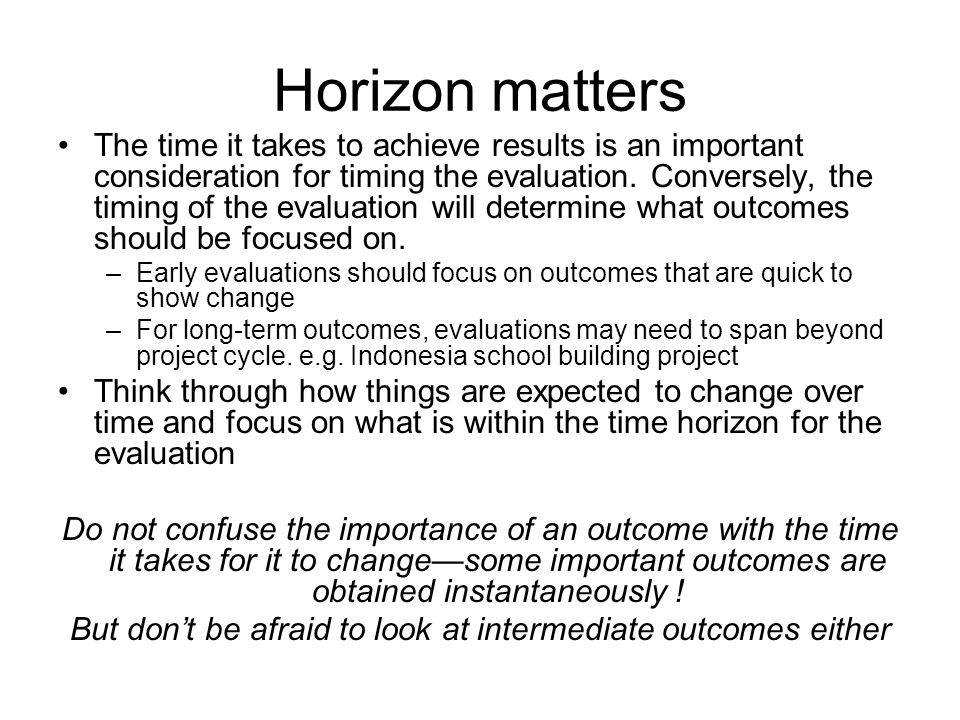 But don't be afraid to look at intermediate outcomes either