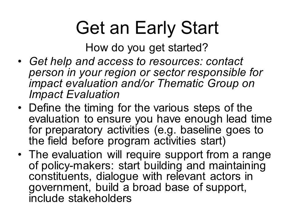 Get an Early Start How do you get started
