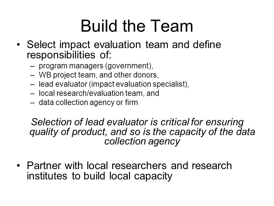 Build the Team Select impact evaluation team and define responsibilities of: program managers (government),