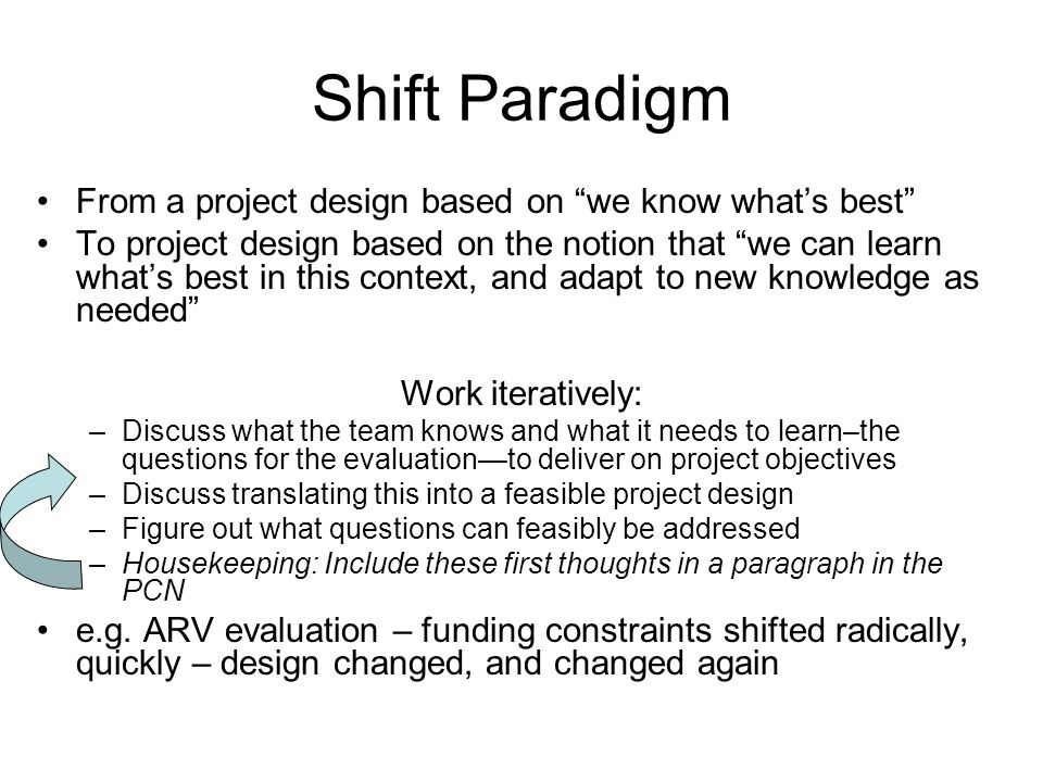 Shift Paradigm From a project design based on we know what's best