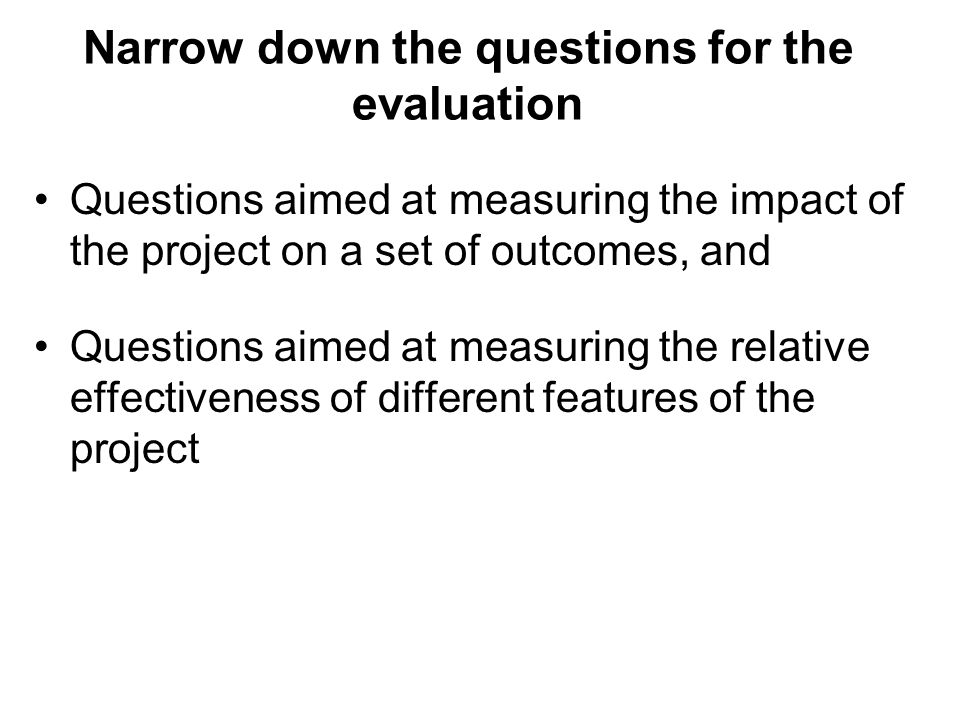 Narrow down the questions for the evaluation
