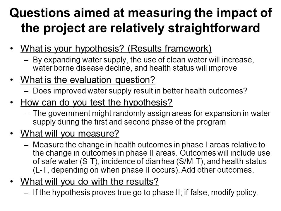 Questions aimed at measuring the impact of the project are relatively straightforward