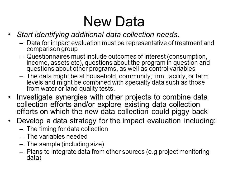 New Data Start identifying additional data collection needs.