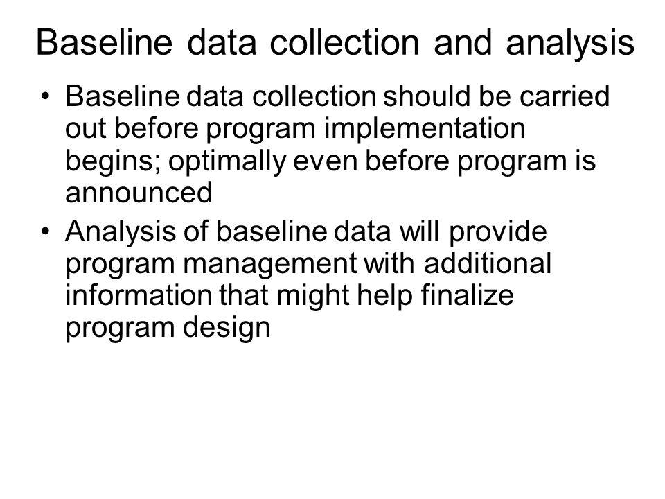 Baseline data collection and analysis