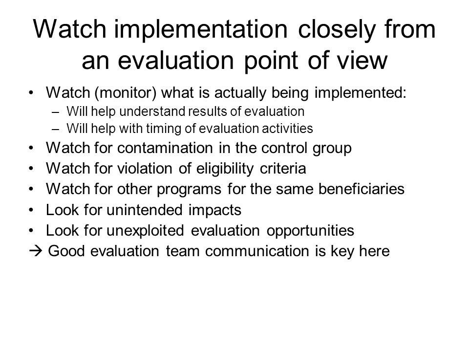 Watch implementation closely from an evaluation point of view