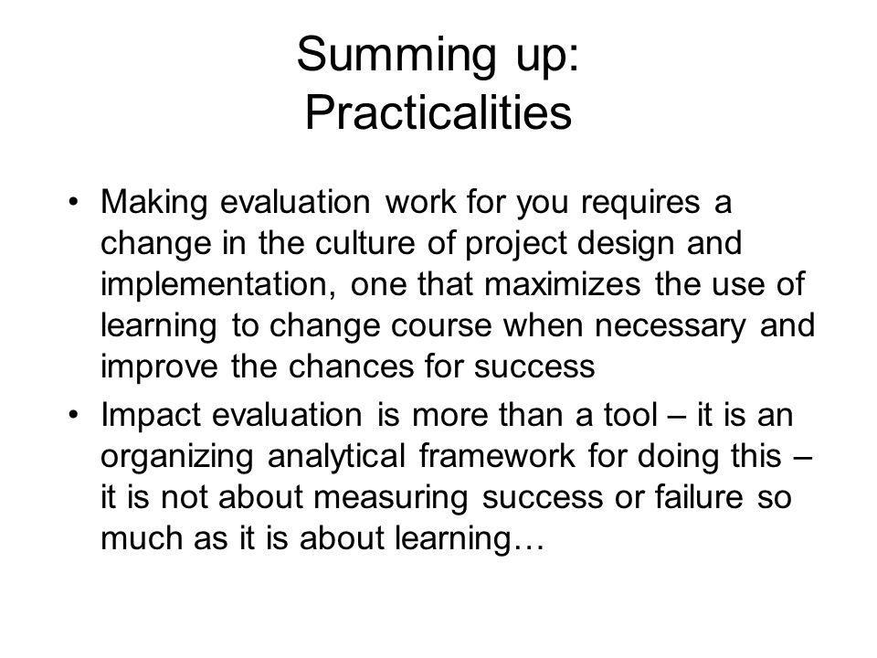 Summing up: Practicalities