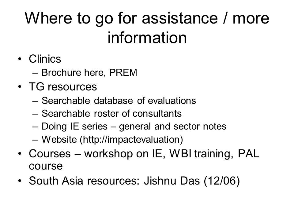 Where to go for assistance / more information
