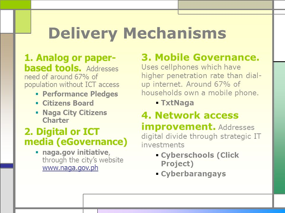 Delivery Mechanisms 1. Analog or paper-based tools. Addresses need of around 67% of population without ICT access.