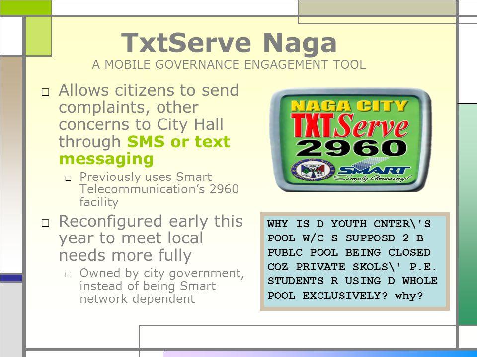 TxtServe Naga A MOBILE GOVERNANCE ENGAGEMENT TOOL
