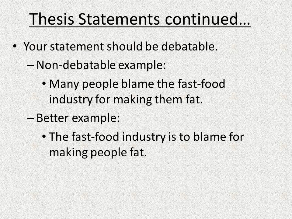 Thesis statement should debatable nature