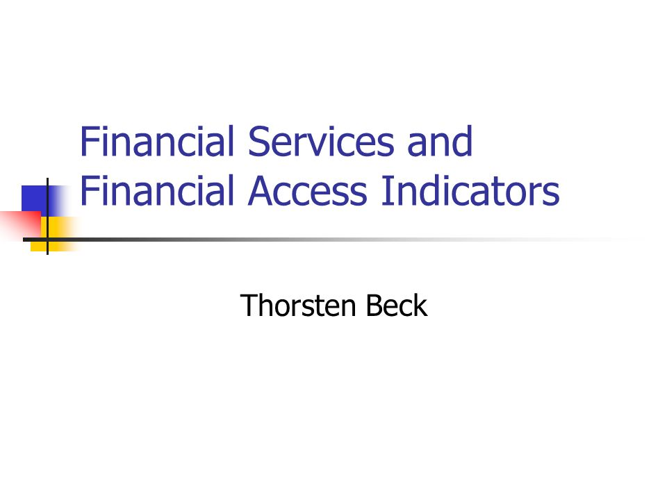 Financial Services and Financial Access Indicators
