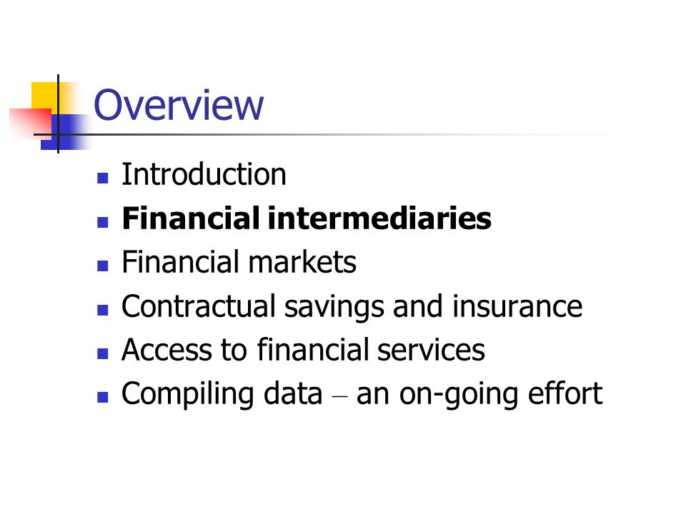 Overview Introduction Financial intermediaries Financial markets