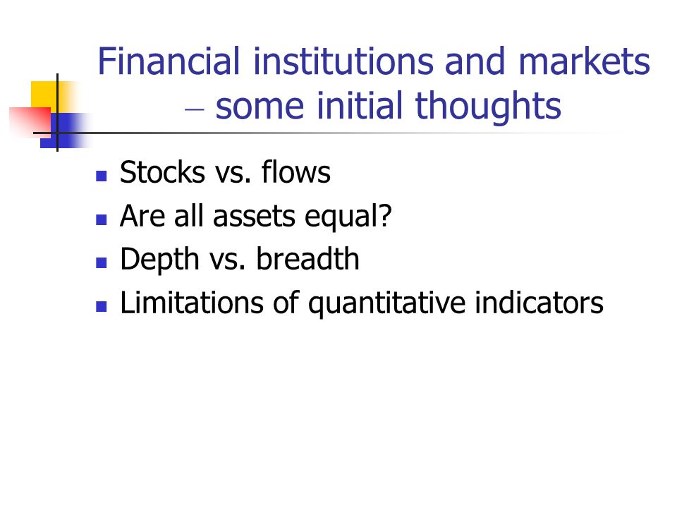 Financial institutions and markets – some initial thoughts