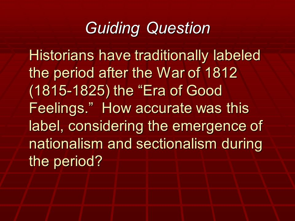 """era of good feeling sectionalism Era of good feeling apush dbq the """"era of good feelings"""" was a time period that lasted from about 1815-1824, which marked the period in which."""