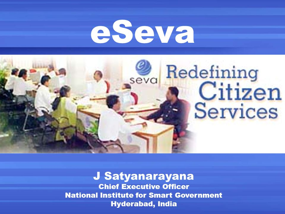 eSeva J Satyanarayana Chief Executive Officer