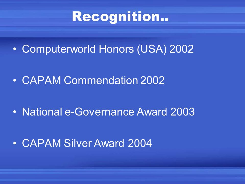 Recognition.. Computerworld Honors (USA) 2002 CAPAM Commendation 2002