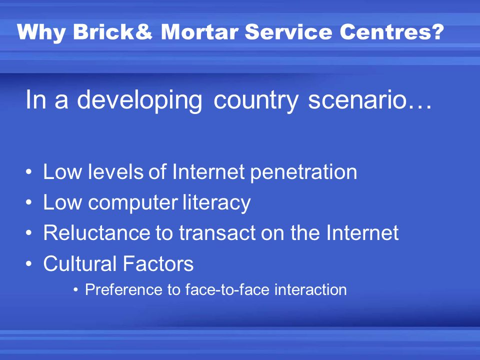 Why Brick& Mortar Service Centres