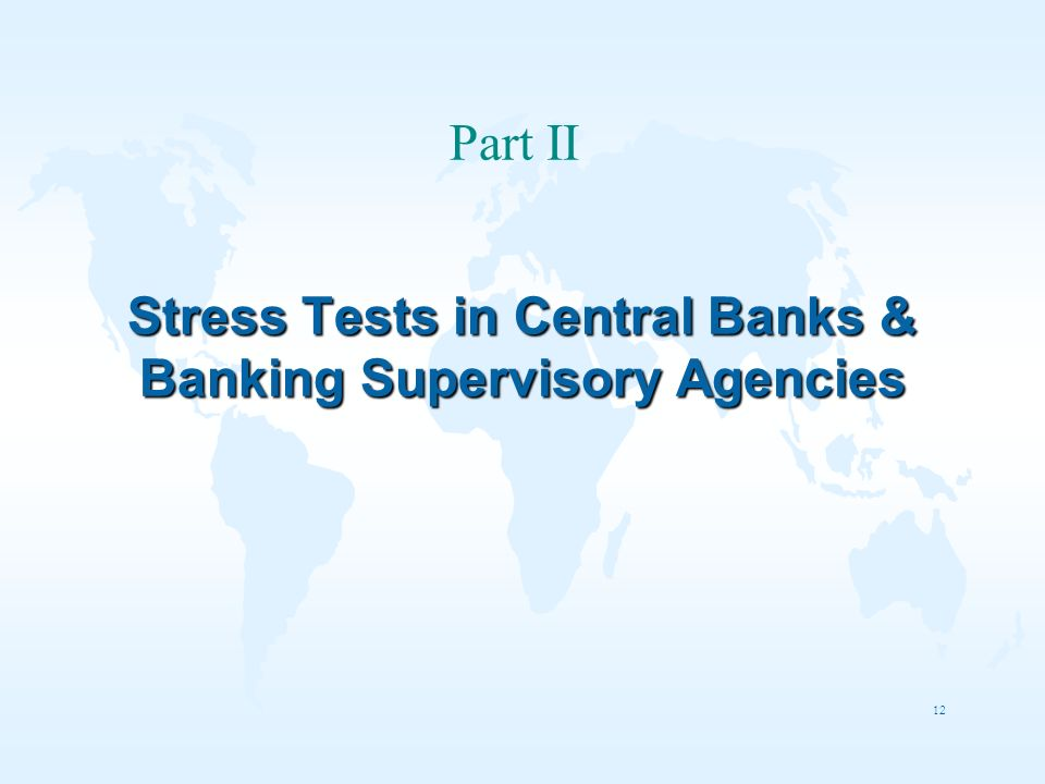 Stress Tests in Central Banks & Banking Supervisory Agencies