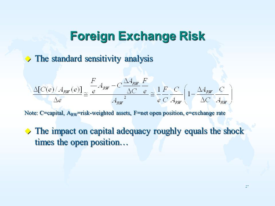Foreign Exchange Risk The standard sensitivity analysis