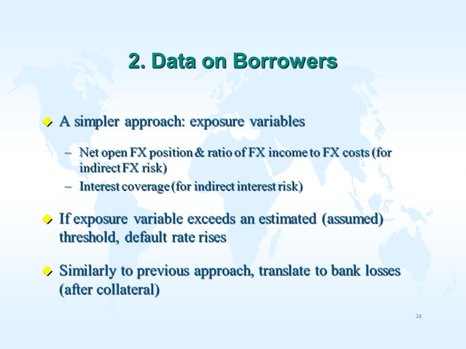 2. Data on Borrowers A simpler approach: exposure variables