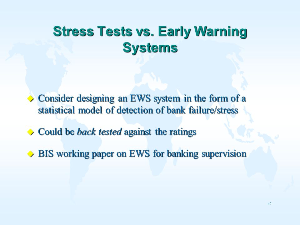 Stress Tests vs. Early Warning Systems
