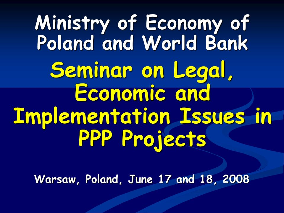 Seminar on Legal, Economic and Implementation Issues in PPP Projects