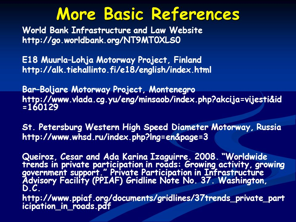 More Basic References World Bank Infrastructure and Law Website