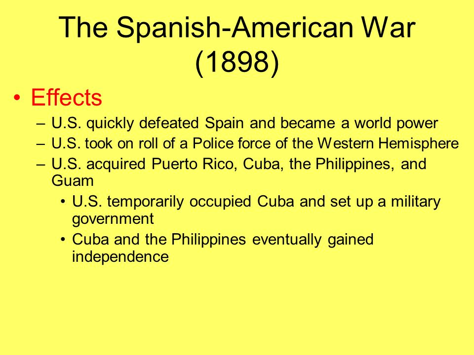 "the causes motivations and effects of the spanish american war The causes motivations and effects of the spanish american war ""american imperialism in 1898 was not a sudden abandonment of anti-colonial tradition but was a logical extension of commercial expansion, something the us had been doing throughout its history"" (sparknotes: the spanish american war, 1898-1901,: effects of the treaty) president mckinley was not interested in wars of conquest."