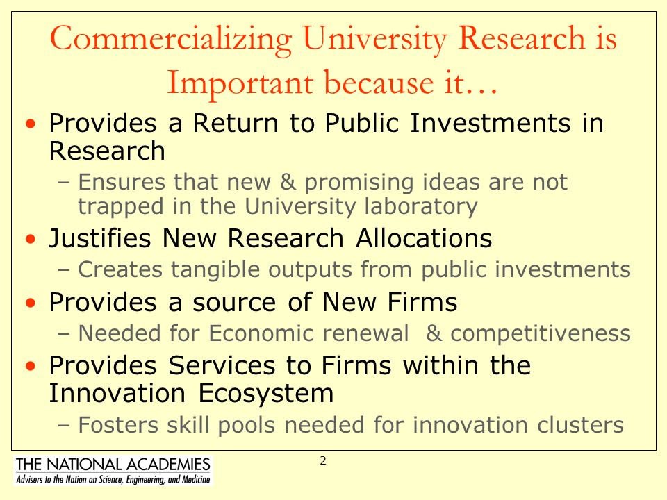Commercializing University Research is Important because it…