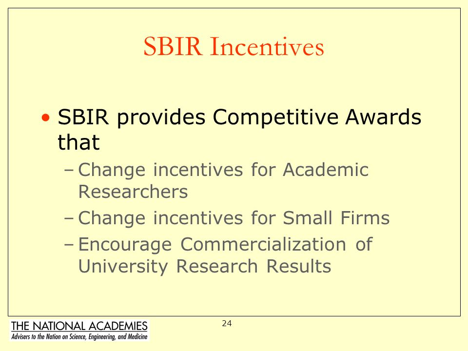 SBIR Incentives SBIR provides Competitive Awards that