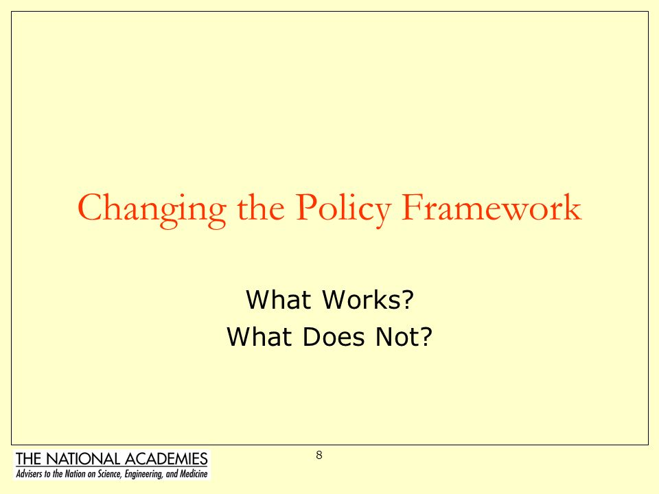 Changing the Policy Framework