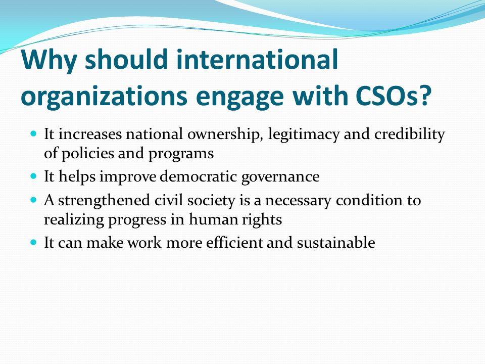 Why should international organizations engage with CSOs