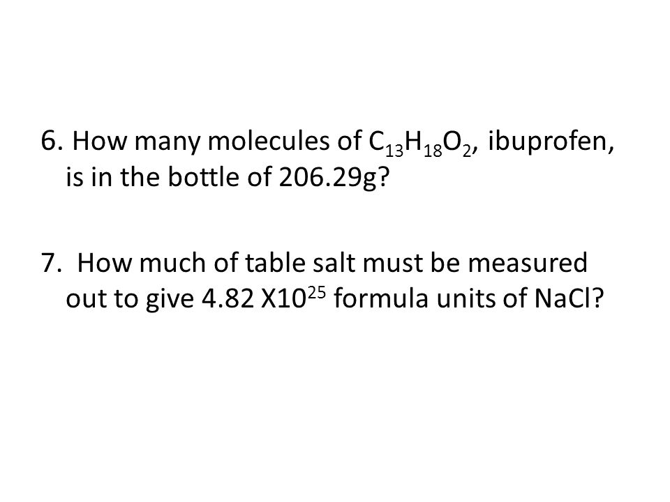 6. How many molecules of C13H18O2, ibuprofen, is in the bottle of 206