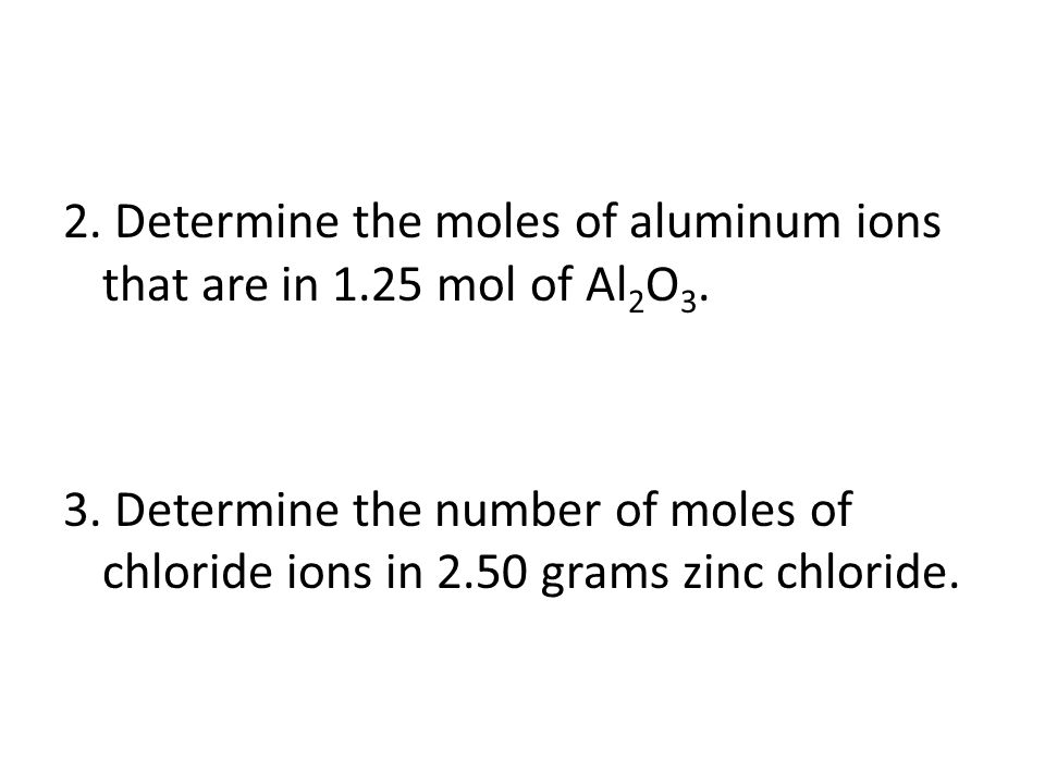 2. Determine the moles of aluminum ions that are in mol of Al2O3
