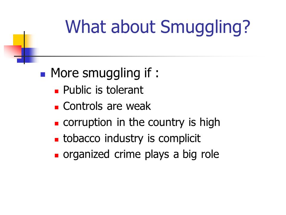 What about Smuggling More smuggling if : Public is tolerant