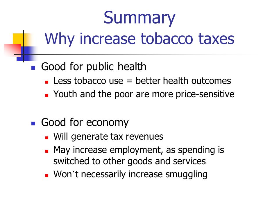 Summary Why increase tobacco taxes
