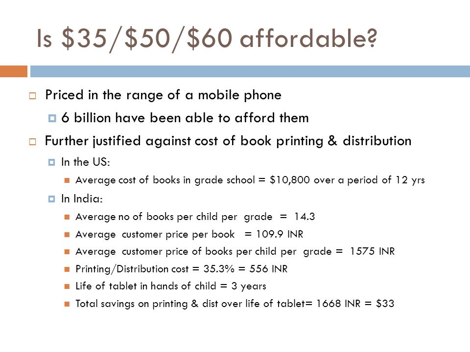Is $35/$50/$60 affordable Priced in the range of a mobile phone
