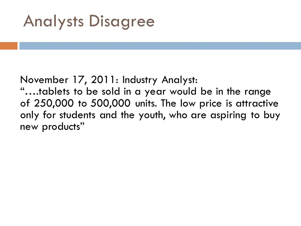 Analysts Disagree November 17, 2011: Industry Analyst: