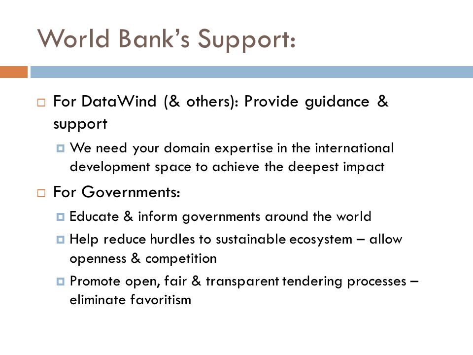 World Bank's Support: For DataWind (& others): Provide guidance & support.