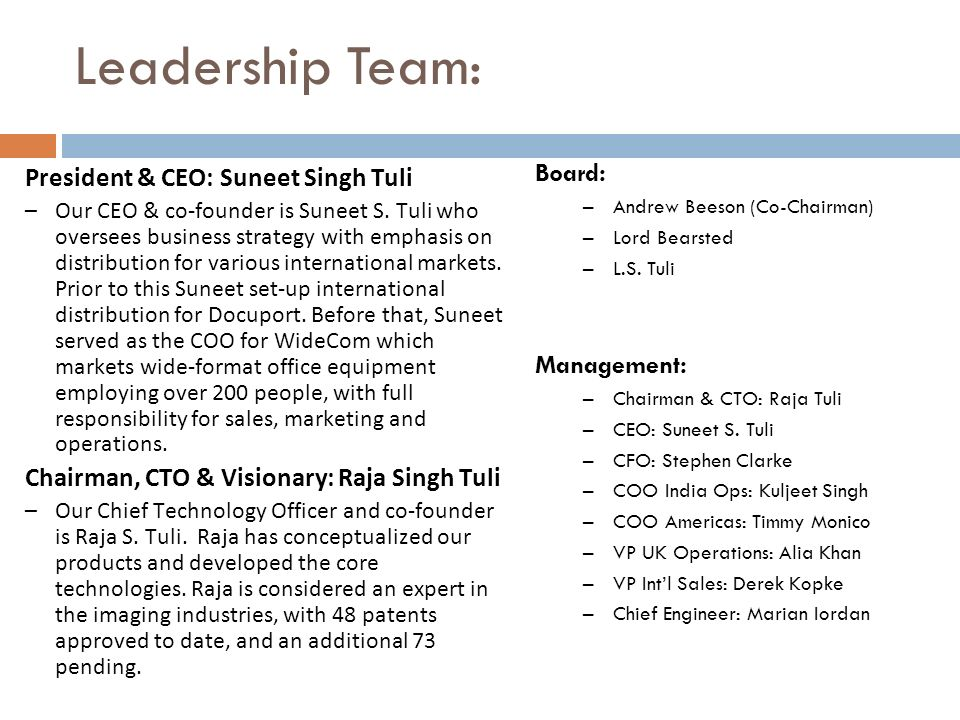 Leadership Team: Board: President & CEO: Suneet Singh Tuli Management: