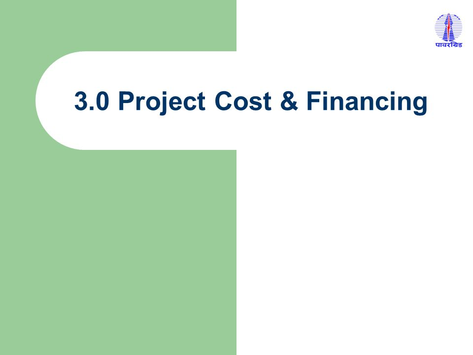 3.0 Project Cost & Financing