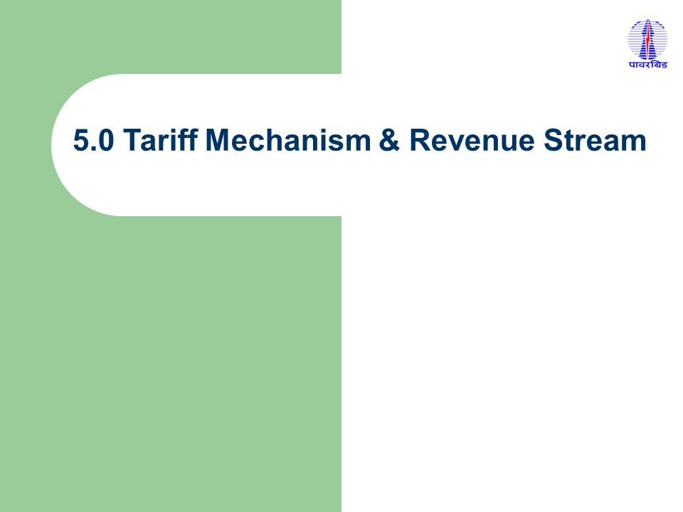 5.0 Tariff Mechanism & Revenue Stream