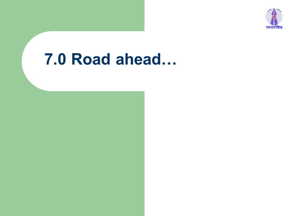 7.0 Road ahead…